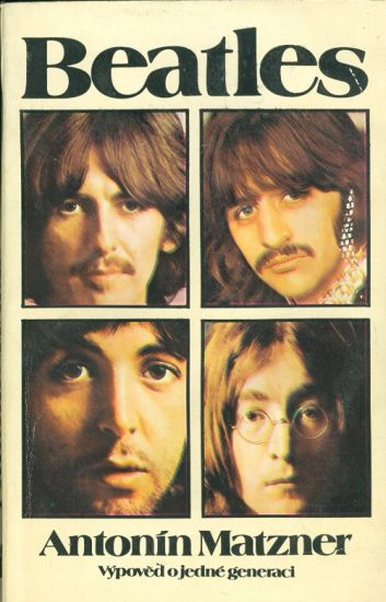 Beatles  Vypoved o jedne generaci - Matzner Antonin | antikvariat - detail knihy