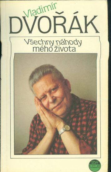Vsechny nahody meho zivota - Dvorak Vladimir   antikvariat - detail knihy