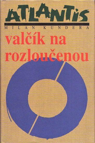 Valcik na rozloucenou - Kundera Milan | antikvariat - detail knihy