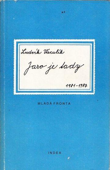 Jaro je tady 19811987 - Vaculik Ludvik | antikvariat - detail knihy
