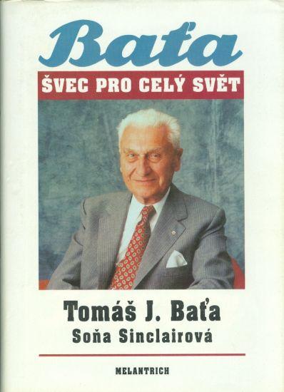 Bata  Svec pro cely svet - Bata Tomas J   Siclairova Sona   antikvariat - detail knihy