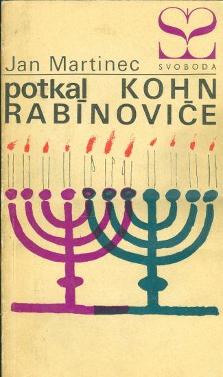 Potkal Kohn Rabinovice - Martinec Jan | antikvariat - detail knihy