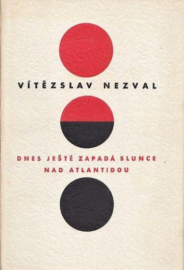 Dnes jeste zapada slunce nad Atlantidou  Hra o peti obrazech - Nezval Vitezslav | antikvariat - detail knihy