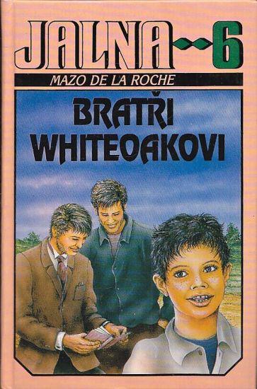 Jalna 6  Bratri Whiteoakovi - De la Roche Mazo | antikvariat - detail knihy