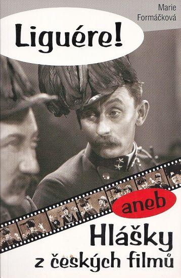 Liguere aneb Hlasky z ceskych filmu - Formackova Marie | antikvariat - detail knihy