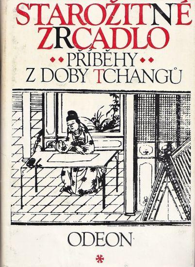 Starozitne zrcadlo  Pribehy z doby Tchangu | antikvariat - detail knihy