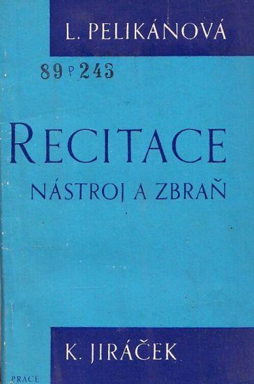 Recitace nastroj a zbran - Pelikanova Ludmila Jiracek Karel   antikvariat - detail knihy