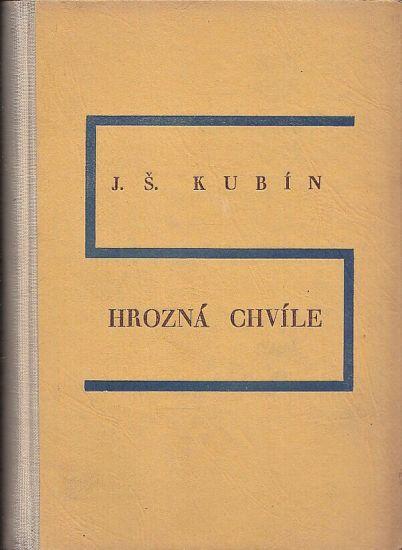 Hrozna chvile - Kubin Josef Stefan | antikvariat - detail knihy