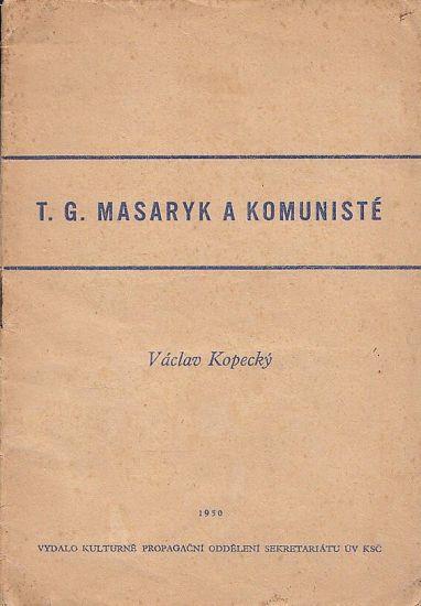 TGMasaryk a komuniste - Kopecky Vaclav | antikvariat - detail knihy