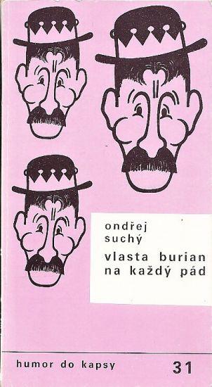 Vlasta Burian na kazdy pad - Suchy Ondrej | antikvariat - detail knihy
