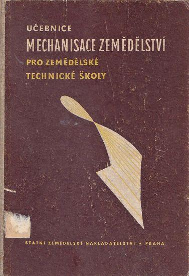 Ucebnice mechanisace zemedelstvi pro zemedelske technicke skoly pestitelskeho oboru - Steffl Zdenek a kolektiv | antikvariat - detail knihy