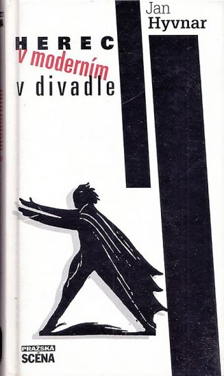 Herec v modernim divadle - Hyvnar Jan | antikvariat - detail knihy