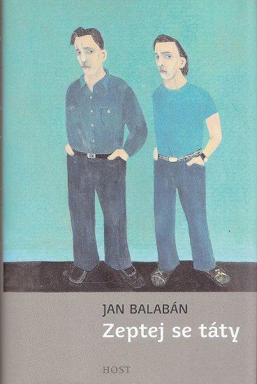 Zeptej se taty - Balaban Jan | antikvariat - detail knihy