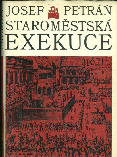 Staromestska exekuce - Petran Josef | antikvariat - detail knihy