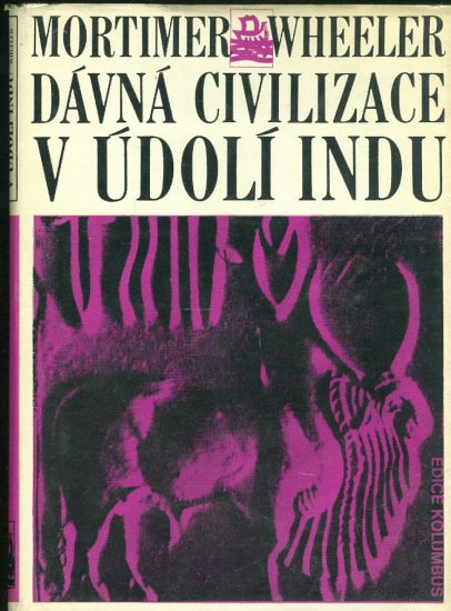 Davna civilizace v udoli Indu - Wheeler Mortimer | antikvariat - detail knihy