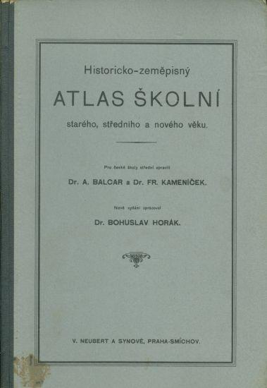 Historicko  zemepisny Atlas skolni stareho stredniho a noveho veku - Balcar A Kamenicek Fr   antikvariat - detail knihy