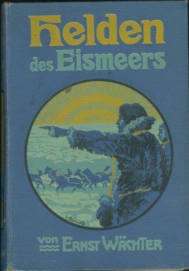 Helden des Eismeers - Wachter Ernst   antikvariat - detail knihy