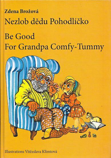 Nezlob dedu Pohodlicko Be Good For Grandpa Comfy  Tummy - Brozova Zdena | antikvariat - detail knihy