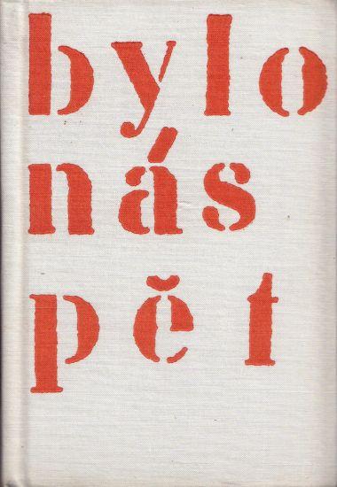 Bylo nas pet - Polacek Karel | antikvariat - detail knihy