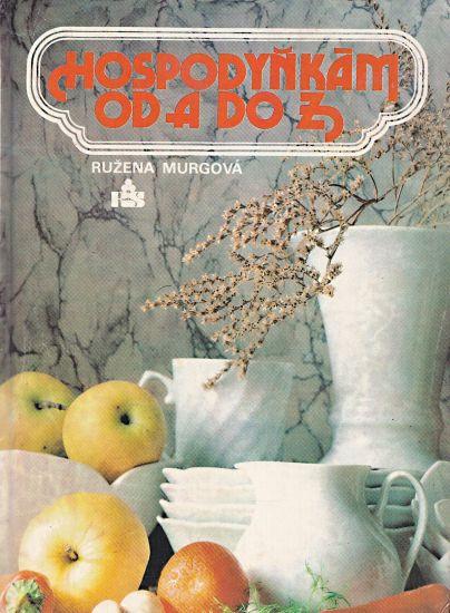 Hospodynkam od A do Z - Murgova Ruzena | antikvariat - detail knihy