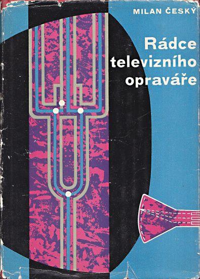 Radce televizniho opravare - Cesky Milan | antikvariat - detail knihy