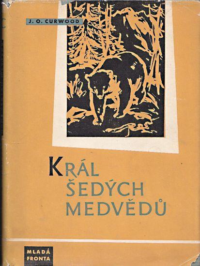 Kral sedych medvedu - Curwood James Oliver | antikvariat - detail knihy