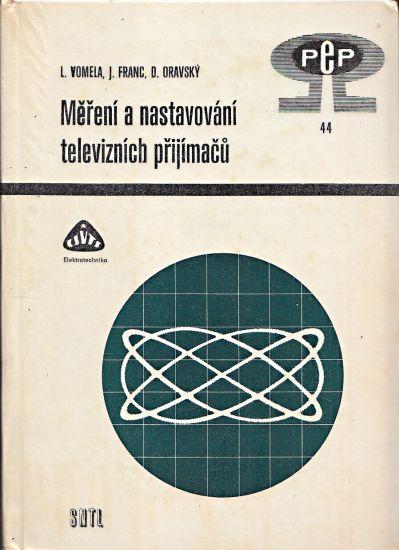 Mereni a nastavovani televiznich prijimacu - Vomela Ladislav Franc Josef Oravsky Dusan | antikvariat - detail knihy