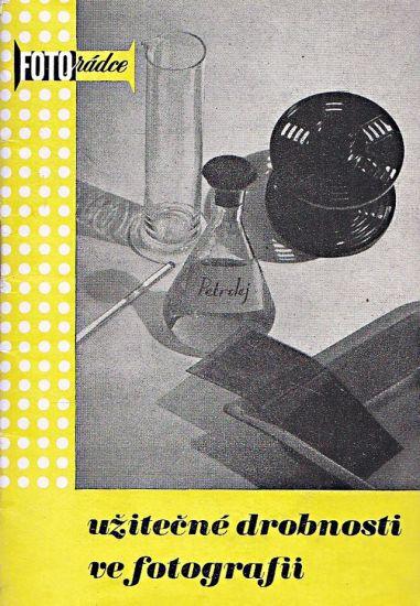 Uzitecne drobnosti ve fotografii - Soucek Ludvik | antikvariat - detail knihy