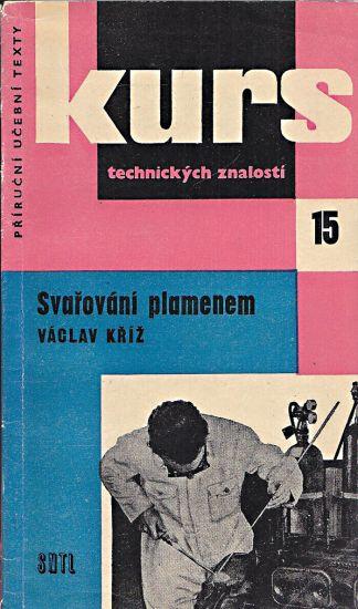 Svarovani plamenem  Kurs technickych znalosti c15 - Kriz Vaclav | antikvariat - detail knihy