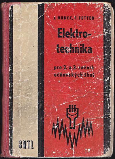 Elektrotechnika pro 2 rocnik ucnovskych sko - Hudec Josef Fetter Frantisek   antikvariat - detail knihy