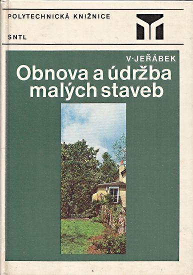 Obnova a udrzba malych staveb - Jerabek Vaclav | antikvariat - detail knihy