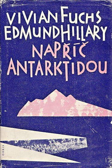 Napric Antarktidou - Hillary Edmund Fuchs Vivian   antikvariat - detail knihy
