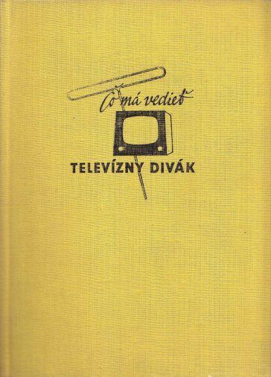 Co ma vediet televizny divak - Korbell Juraj Jirousek Ernest | antikvariat - detail knihy