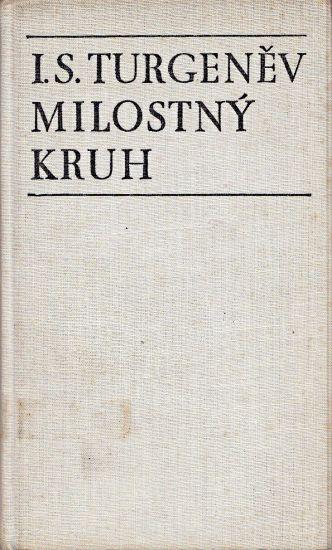 Milostny kruh  Povidky - Turgenev Sergejevic Ivan   antikvariat - detail knihy