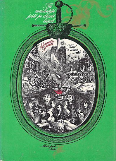 Tri musketyri jeste po deseti letech  Kral a vezen - Dumas Alexandre   antikvariat - detail knihy