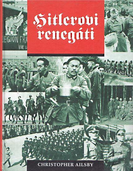 Hitlerovi renegati - Ailsby Christopher | antikvariat - detail knihy