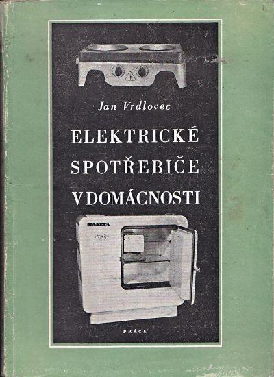 Elektricke spotrebice v domacnosti - Vrdlovec Jan | antikvariat - detail knihy