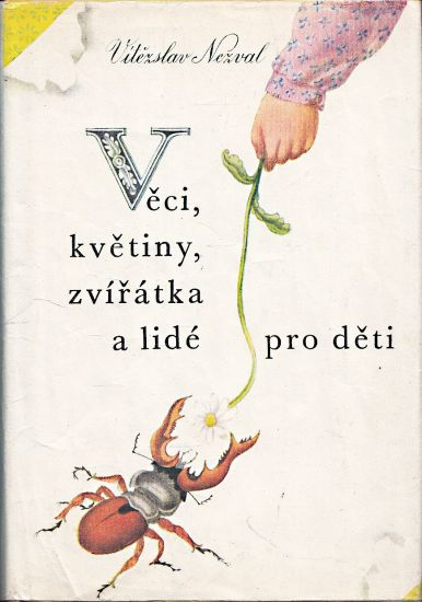 Veci kvetiny zviratka a lide pro deti - Nezval Vitezslav | antikvariat - detail knihy