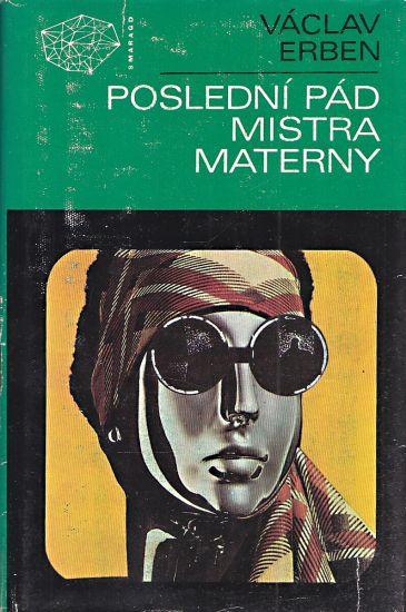 Posledni pad mistra Materny - Erben Vaclav   antikvariat - detail knihy