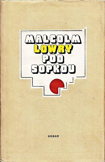 Pod sopkou - Lowry Malcolm   antikvariat - detail knihy