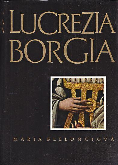 Lucrezia Borgia - Bellonciova Maria | antikvariat - detail knihy