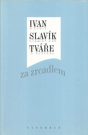 Tvare za zrcadlem - Slavik Ivan   antikvariat - detail knihy