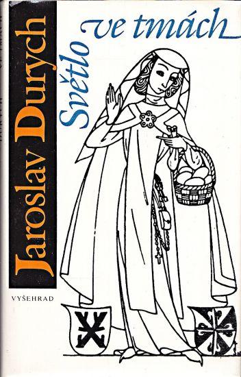 Svetlo ve tmach - Durych Jaroslav   antikvariat - detail knihy