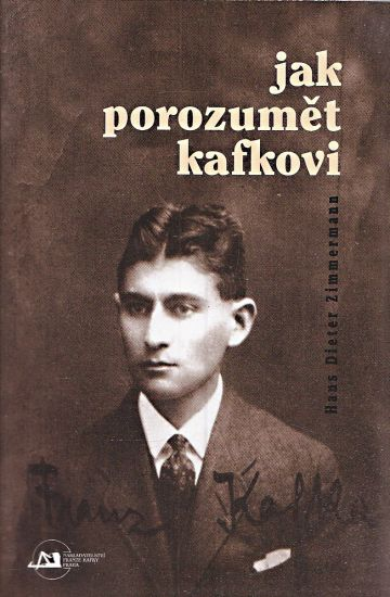 Jak porozumet Kafkovi - Zimmermann Hans Dieter | antikvariat - detail knihy