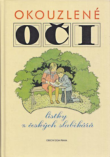 Okouzlene oci  Listky z ceskych slabikaru - Schreiberovi Jarmila a Hugo | antikvariat - detail knihy