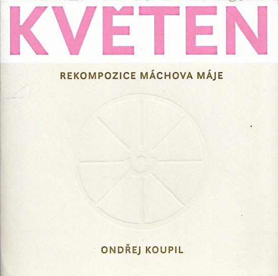 Kveten  Rekompozice Machova Maje - Kouipl Ondrej   antikvariat - detail knihy